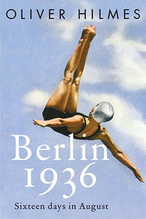 Cover of Berlin 1936 by Oliver Hilmes, translated by Jefferson Chase