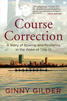 Cover of Course Correction: A Story of Rowing and Resiliance in the Wake of Title IX by Ginny Gilder