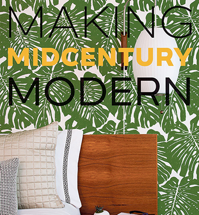 Cover of Making Midcentury Modern by Christopher Kennedy