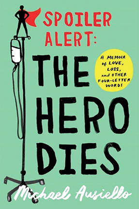 Cover of Spoiler Alert: The Hero Dies by Michael Ausiello