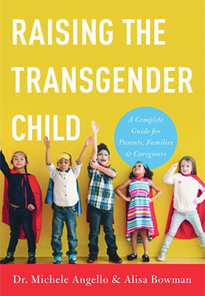 Cover of Raising the Transgender Child by Dr. Michael Angello