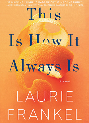 Cover of This Is How It Always Is by Laurie Frankel