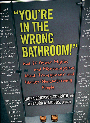 Cover of You're in the Wrong Bathroom! by Laura Erickson-Schroth and Laura A. Jacobs