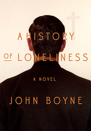 Cover of A History of Loneliness by John Boyne