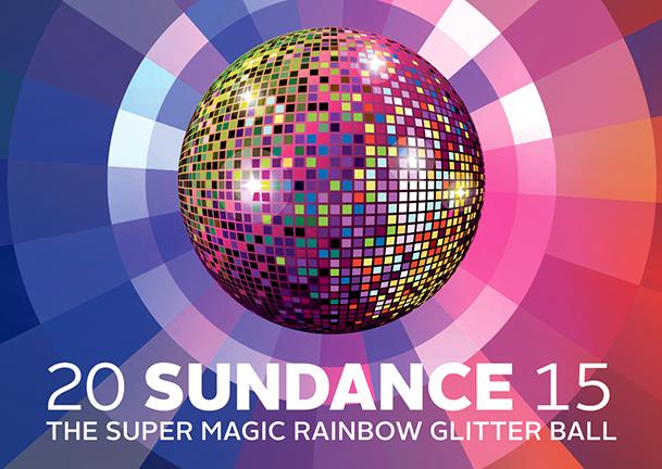 Sundance 2015 - The Super Magic Rainbow Glitter Ball