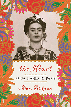 The Heart: Frida Kahlo in Paris