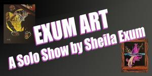 Exum Art: A Solo Show by Sheila Exum
